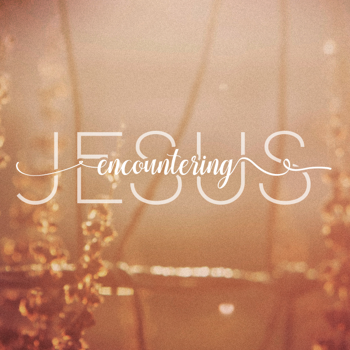 Encountering Jesus - Wilshire Avenue Community Church