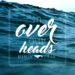 In Over Our Heads - Sunday Message Series