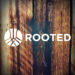 Rooted Messages Series - Wilshire Avenue Community Church, Fullerton