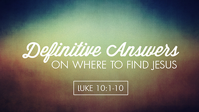 Definitive Answers on Where to Find Jesus